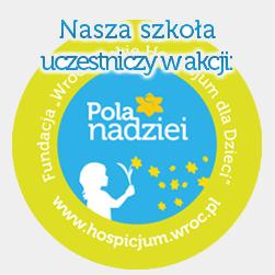 Nasza szkoła uczestniczy w akcji Pola Nadziei Wrocławskiego Hospicjum dla Dzieci